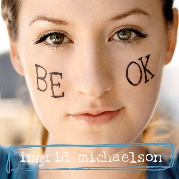 Be-OK-by-Ingrid-Michaelson_v434oqWdPm8x_full